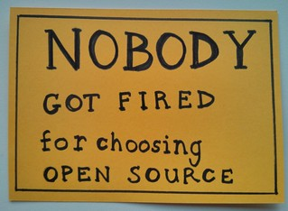 Nobody got fired for choosing open source